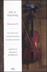 Libro Romanzi. Vol. 2: Anna KareninaLa felicità familiareLa sonata a Kreutzer. Lev Tolstoj