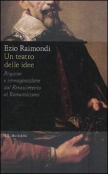 Voluntariadobaleares2014.es Un teatro delle idee. Ragione e immaginazione dal Rinascimento al Romanticismo Image