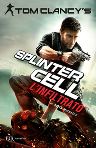 Libro L' infiltrato. Splinter Cell Tom Clancy , David Michaels