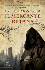 Libro Il mercante di lana Valeria Montaldi