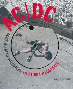 Libro AC/DC. Rock ad alto voltaggio: la storia illustrata Phil Sutcliffe