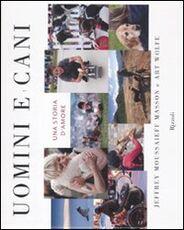 Libro Uomini e cani. Una storia d'amore Jeffrey M. Masson Art Wolfe