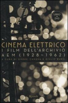 Cinema elettrico. I film dellarchivio AEM (1928-1962). Con DVD.pdf