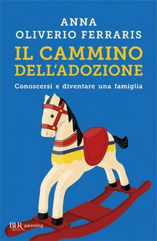 Il cammino dell'adozione - Anna Oliverio Ferraris - copertina