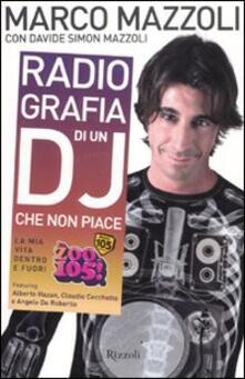 Antondemarirreguera.es Radio-grafia di un dj che non piace. La mia vita dentro e fuori lo Zoo di 105 Image