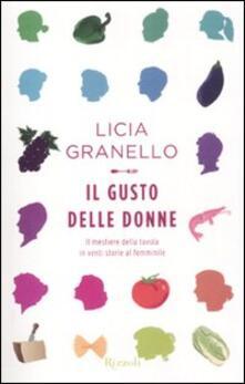 Il gusto delle donne. Il mestiere della tavola in venti storie al femminile - Licia Granello - copertina