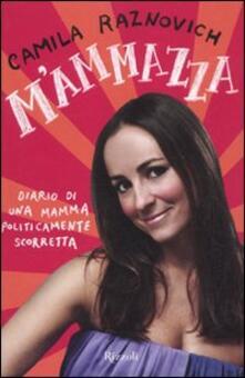 Mammazza. Diario di una mamma politicamente scorretta.pdf