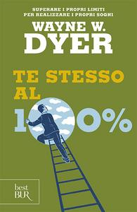 Libro Te stesso al cento per cento Wayne W. Dyer