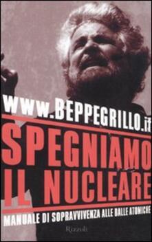 Ilmeglio-delweb.it Spegniamo il nucleare. Manuale di sopravvivenza alle balle atomiche Image