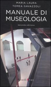 Libro Manuale di museologia M. Laura Tomea Gavazzoli