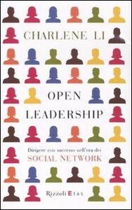 Libro Open leadership. Dirigere con successo nell'era dei social network Li Charlene