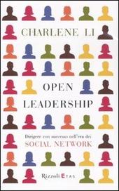 Open leadership. Dirigere con successo nell'era dei social network