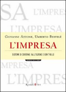 Libro L' impresa. Sistemi di governo, valutazione e controllo Giovanni Azzone , Umberto Bertelè