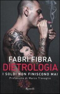 Foto Cover di Dietrologia. I soldi non finiscono mai, Libro di Fabri Fibra, edito da Rizzoli
