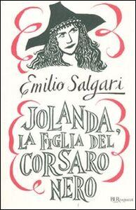 Foto Cover di Jolanda, la figlia del Corsaro Nero, Libro di Emilio Salgari, edito da BUR Biblioteca Univ. Rizzoli