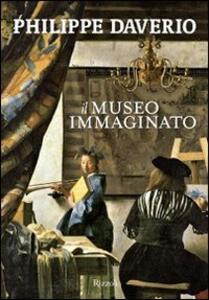 Il museo immaginato. Ediz. illustrata - Philippe Daverio - copertina