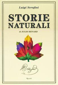 Foto Cover di Storie naturali di Jules Renard, Libro di Luigi Serafini, edito da Rizzoli