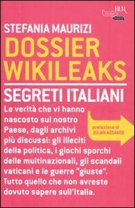 Libro Dossier Wikileaks. Segreti italiani Stefania Maurizi