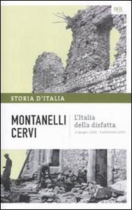 Libro Storia d'Italia. Vol. 14: L'Italia della disfatta (10 giugno 1940-8 settembre 1943). Mario Cervi , Indro Montanelli