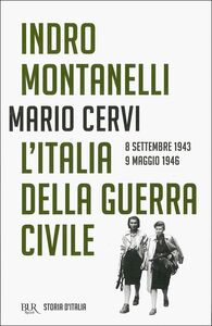 Libro Storia d'Italia. Vol. 15: L'Italia della guerra civile (8 settembre 1943-9 maggio 1946). Mario Cervi , Indro Montanelli