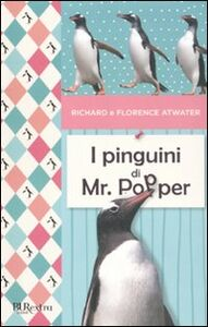 Libro I pinguini di Mr. Popper Richard Atwater , Florence Atwater