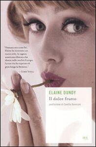 Foto Cover di Il dolce frutto, Libro di Elaine Dundy, edito da BUR Biblioteca Univ. Rizzoli