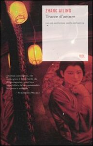 Libro Tracce d'amore Ailing Zhang