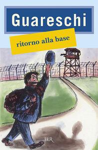 Libro Ritorno alla base Giovanni Guareschi