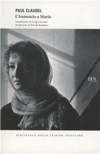 Foto Cover di L' annuncio a Maria, Libro di Paul Claudel, edito da Rizzoli