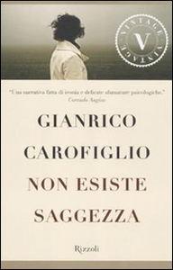 Libro Non esiste saggezza Gianrico Carofiglio