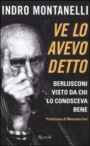 Libro Ve lo avevo detto. Berlusconi visto da chi lo conosceva bene Indro Montanelli
