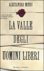 Libro La valle degli uomini liberi Alessandro Mondo