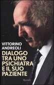 Libro Dialogo tra uno psichiatra e il suo paziente Vittorino Andreoli