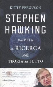 Libro Stephen Hawking. Una vita alla ricerca della teoria del tutto Kitty Ferguson