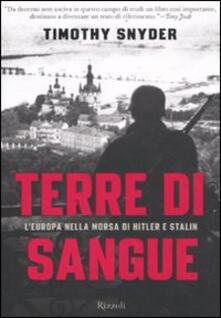 Criticalwinenotav.it Terre di sangue. L'Europa nella morsa di Hitler e Stalin Image