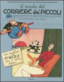 Il secolo del Corriere dei Piccoli. Unantologia del più amato settimanale illustrato.pdf