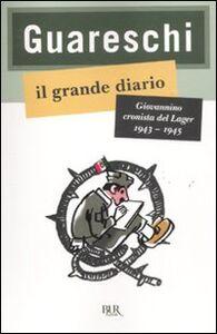 Libro Il grande diario. Giovannino cronista del Lager (1943-1945) Giovanni Guareschi
