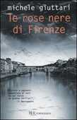 Libro Le rose nere di Firenze Michele Giuttari
