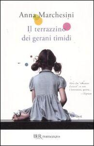 Libro Il terrazzino dei gerani timidi Anna Marchesini
