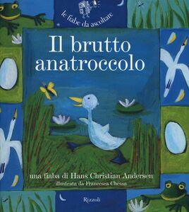 Foto Cover di Il brutto anatroccolo. Con CD Audio, Libro di H. Christian Andersen,Paola Parazzoli, edito da Rizzoli