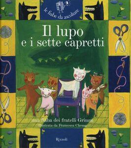 Libro Il lupo e i sette capretti. Con CD Audio Jacob Grimm , Wilhelm Grimm , Paola Parazzoli