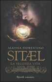 Libro Sitael. La seconda vita. Vol. 1 Alessia Fiorentino