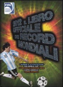 Foto Cover di 2012. Il libro ufficiale dei record mondiali, Libro di  edito da Rizzoli