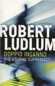 Libro The Bourne supremacy. Doppio inganno Robert Ludlum