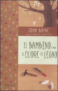 Foto Cover di Il bambino con il cuore di legno, Libro di John Boyne, edito da BUR Biblioteca Univ. Rizzoli