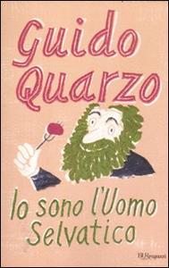 Libro Io sono l'Uomo Selvatico Guido Quarzo
