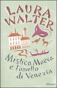 Libro Mistica Maëva e l'anello di Venezia Laura Walter