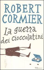 Libro La guerra dei cioccolatini Robert Cormier