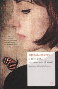 Libro I miei anni a rincorrere il vento Barbara Comyns