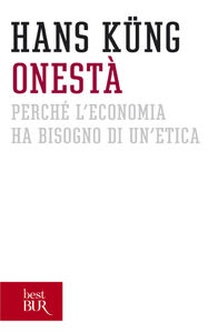 Libro Onestà. Perché l'economia ha bisogno di un'etica Hans Küng